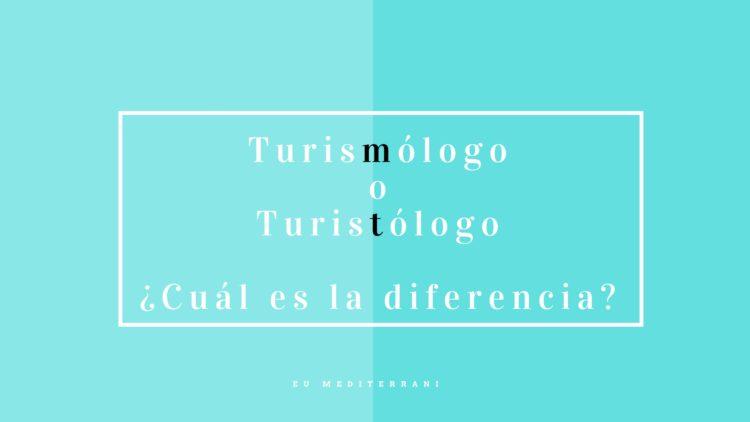 Turismólogo o turistólogo: ¿cuál es la diferencia?
