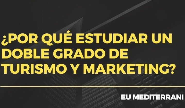 ¿Por qué estudiar un doble grado de turismo y marketing?