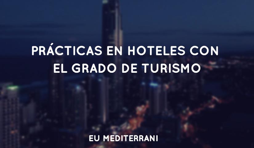 Prácticas en hoteles con el Grado de Turismo de Mediterrani