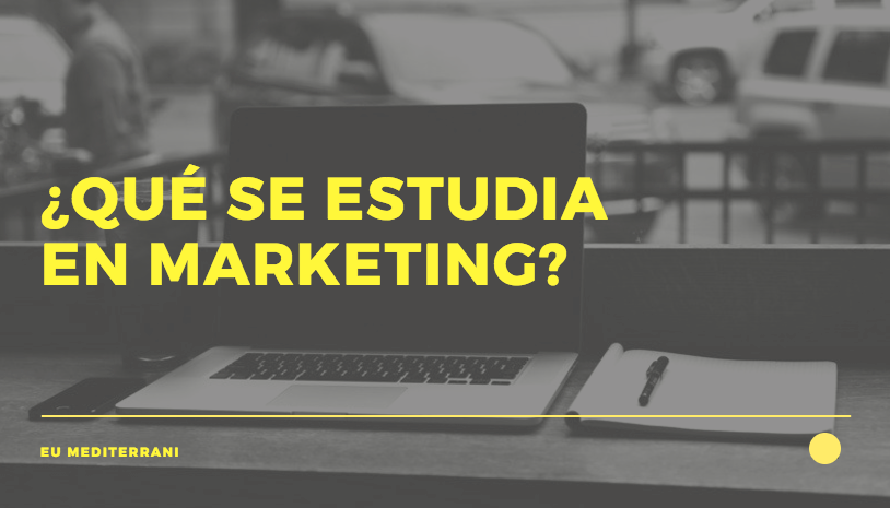 ¿Qué se estudia en marketing?