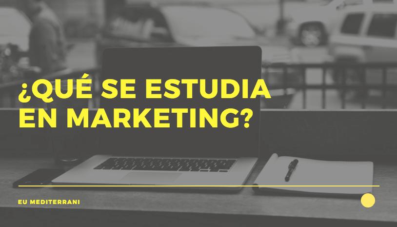 ¿Qué se estudia en marketing?